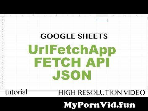 View Full Screen: apps script urlfetchapp api get json data build google sheets function advanced tutorial.jpg
